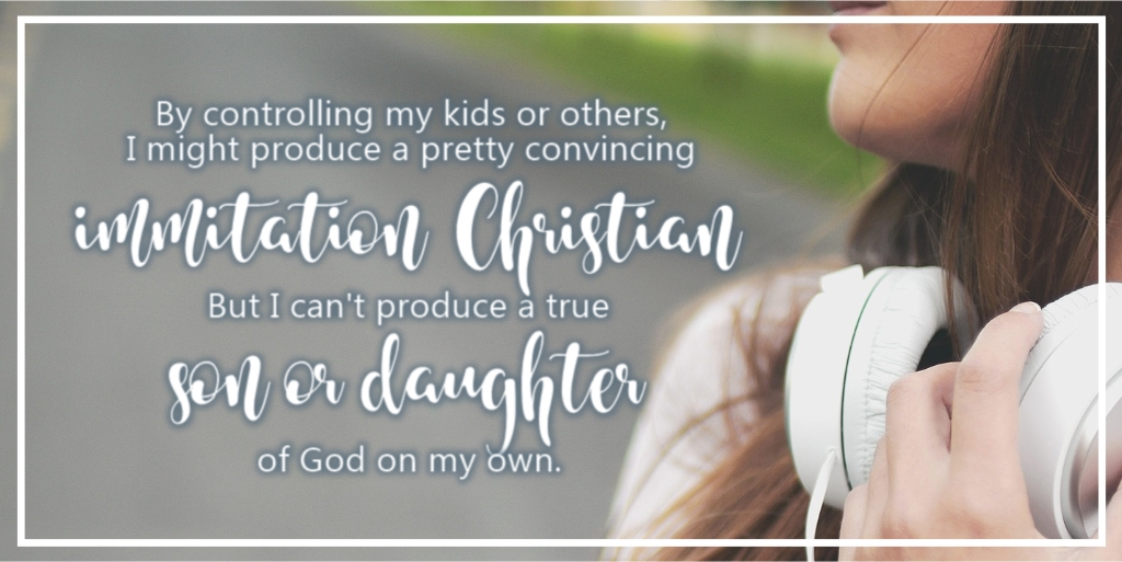 Control Girl Mom, Are you Producing an Imitation Christian?