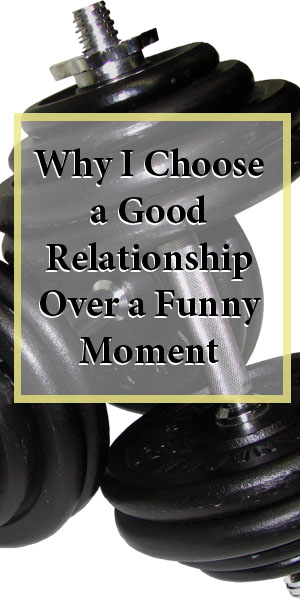 Why I Would Rather Have A Good Relationship Than A Funny Moment