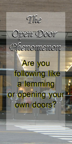 The Open Door Phenomenon- Are You a Follower?
