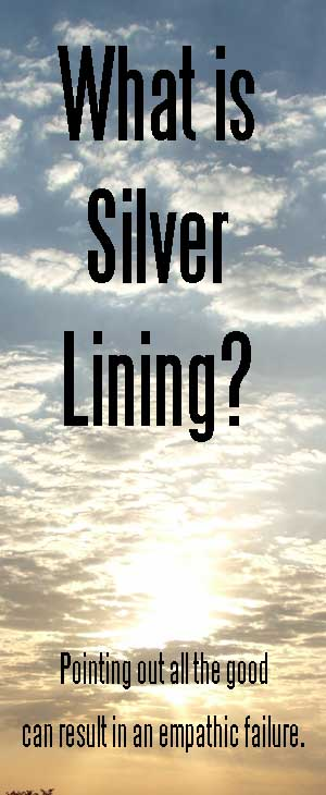 What is Silver Lining? Empathic Failure Can Result.