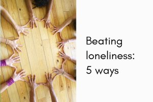 Beating loneliness: 5 ways