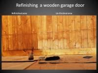 Refinishing garage overhead wooden door.