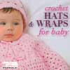 Crochet Hats and Wraps for Baby