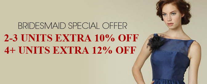 Bridesmaid Special offer,Extra 10%OFF Foor 2-3Units @Didobridal.