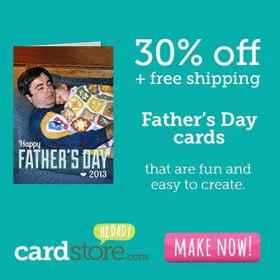 Hats Off to Dads & Grads! Save 30% off Father's Day and Graduation Cards + Free Shipping at Cardstore! Use code: CWG3523, Valid 5/23 through 5/26/13. Shop Now!