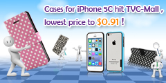 Cases for iPhone 5C hit TVC-Mall, lowest price to $0.91!