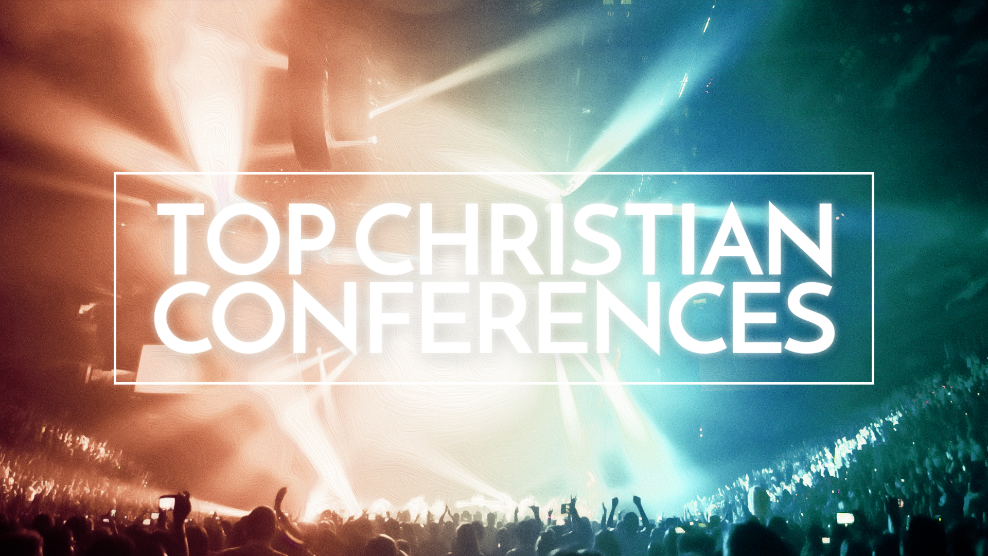 top christian conferences for