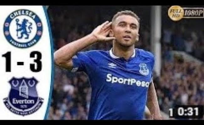 Everton Vs Chelsea 3 1 Highlights All Goals Hd 2oi9