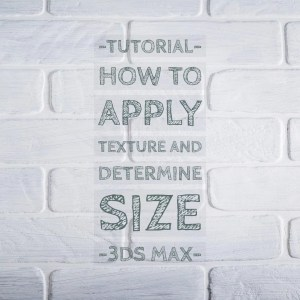 How to apply texture and determine size 3ds Max 1 - blog - Texture placement, texture mapping, 3ds max texture placement