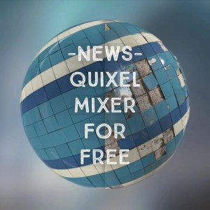 Quixel Mixer for free beta