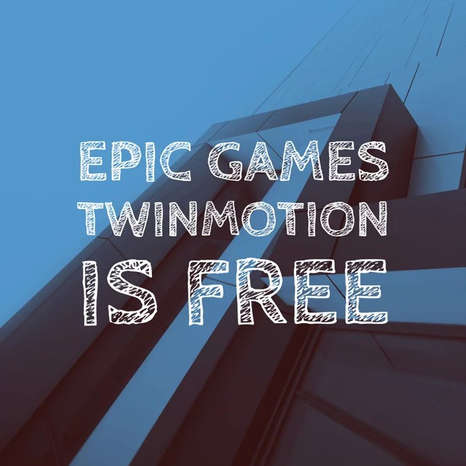 TwinMotion is free! Epic Games | Share Textures