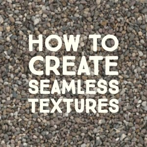 how to create seamless textures