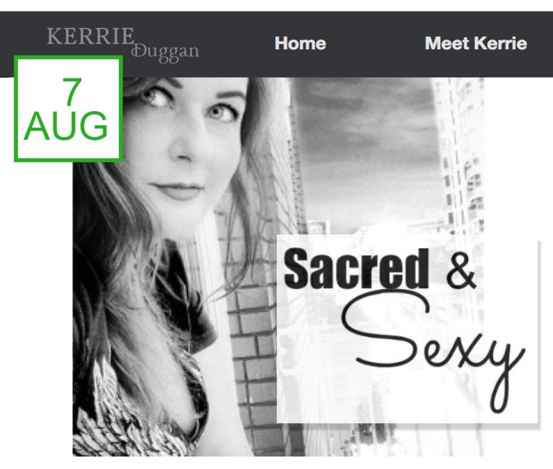 KERRIE DUGGAN'S SACRED & SEXY INTERVIEW SERIES