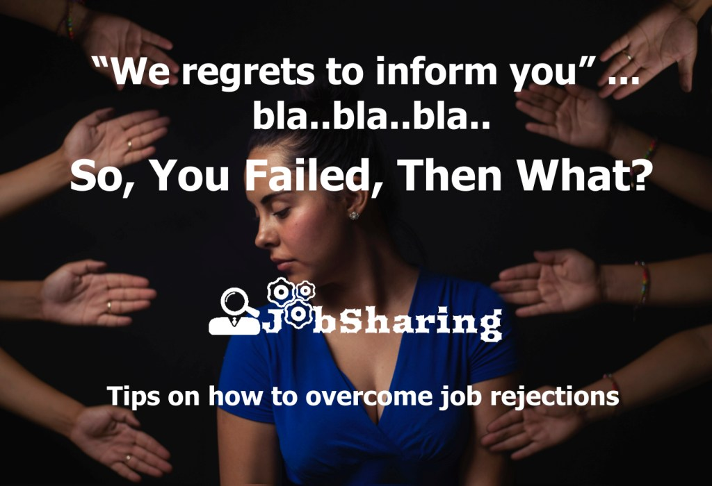"""""""We regrets to inform you"""" … bla..bla..bla.. So, You Failed, Then What?"""