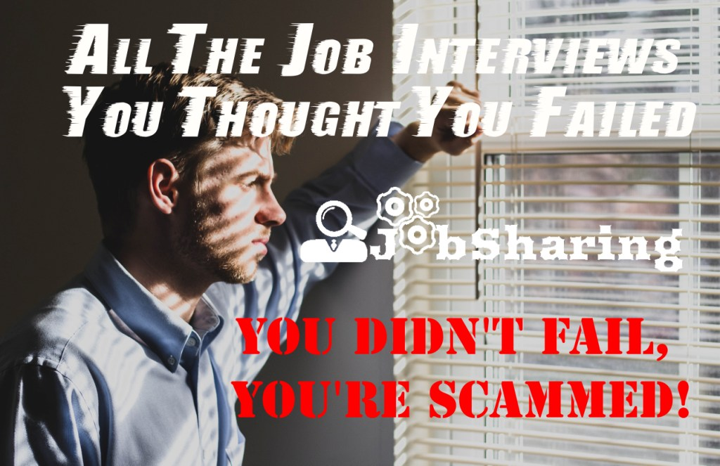 All The Job Interviews You Thought You Failed, You Didn't, You're Scammed!