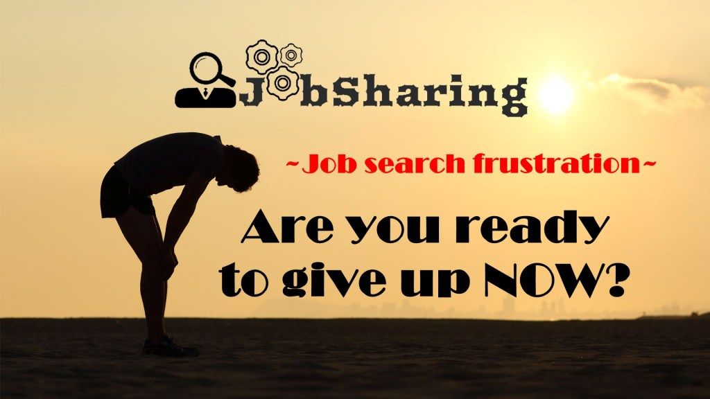 Job search frustration, is it the time to give up your dream job?