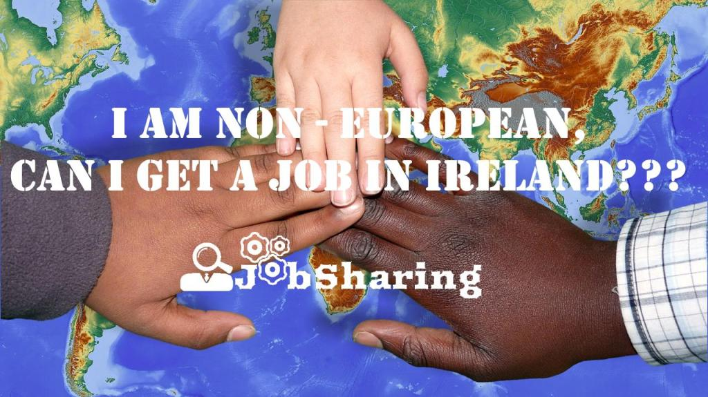 I am Non European/Non-EEA, How can I get a Job in Cork, Ireland?