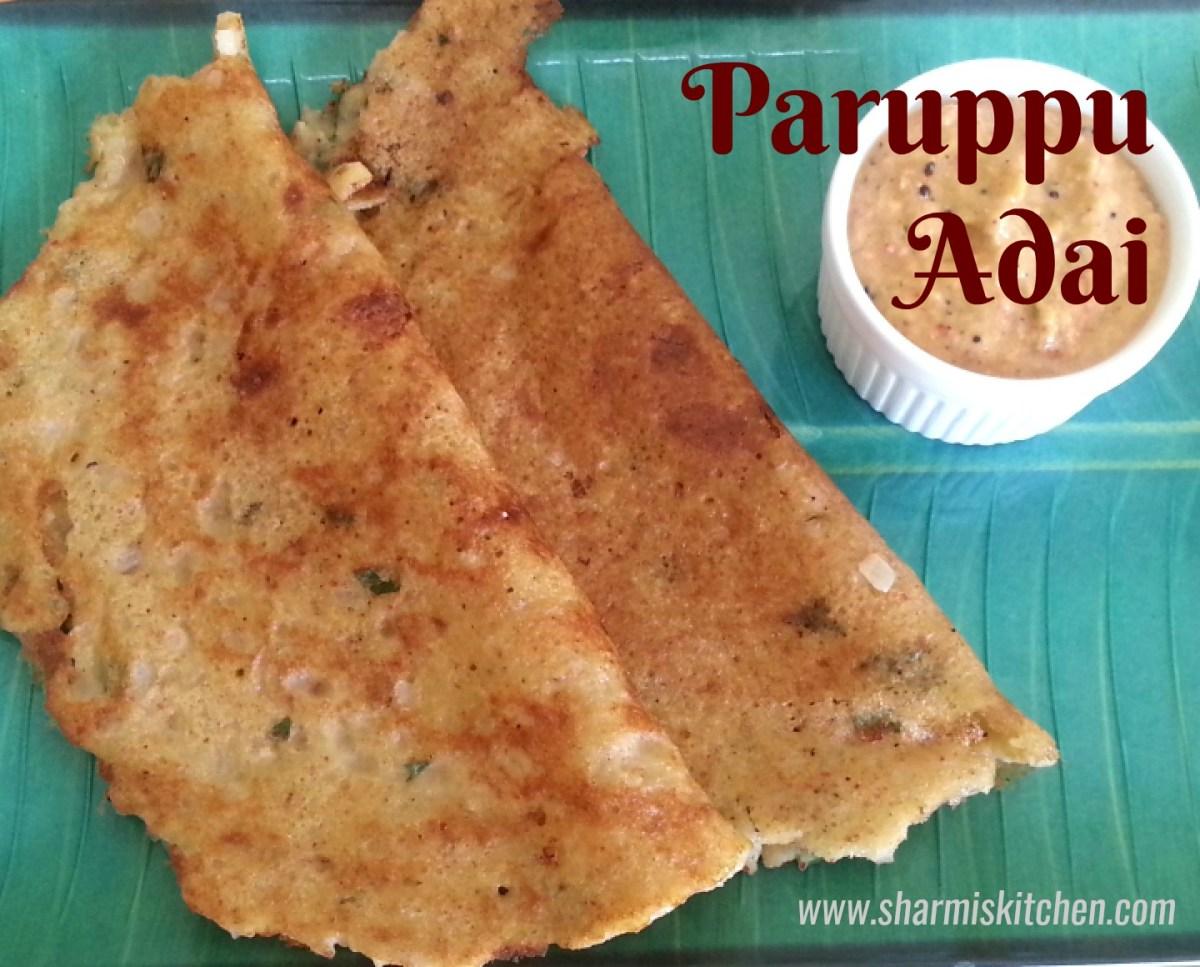 Paruppu Adai | Lentil Adai Dosa Recipe