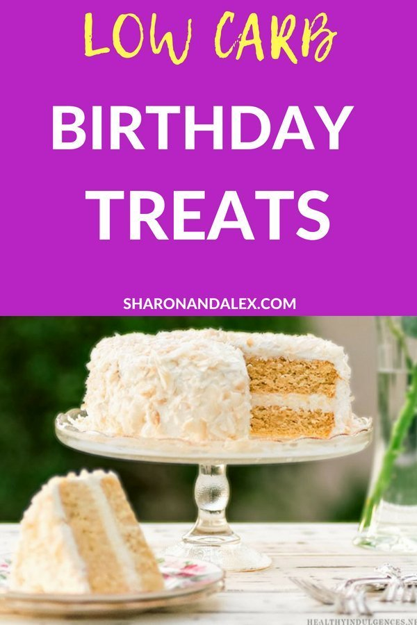 If you or someone you love has a birthday coming up and you want a healthy, low carb dessert, check out these low carb birthday treat ideas! #keto #cleaneating #birthdaycakes #lowcarbbirthday #lowcarbdesserts