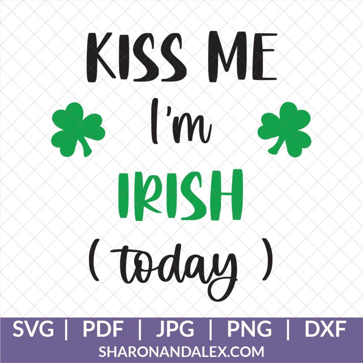 Kiss Me I'm Irish Today