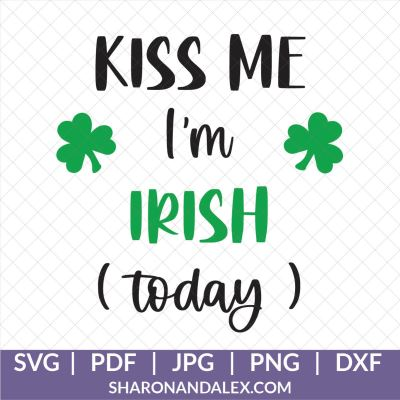 Kiss Me I'm Irish Today