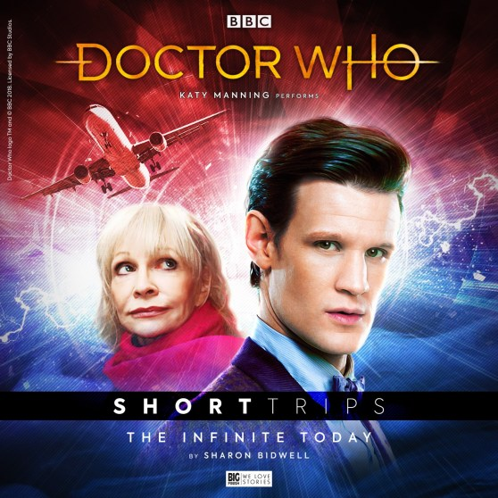 Doctor Who Short Trips by Big Finish The Infinite Today by Sharon Bidwell Performed by Katy Manning