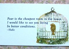 fear-is-the-cheapest-room-in-the-house-i-would-like-to-see-you-living-in-better-conditions-3