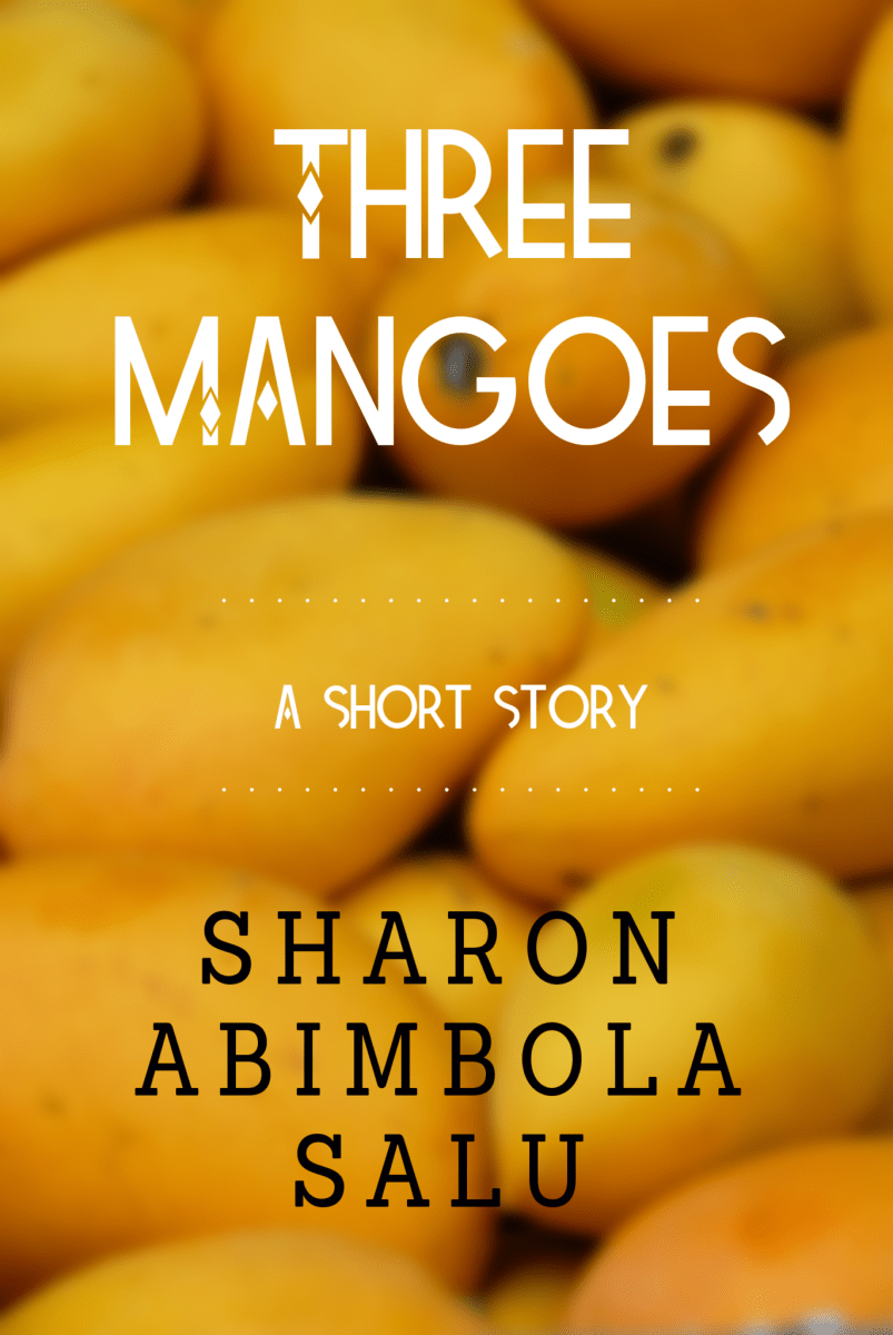 Three Mangoes: Part 2