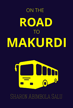 On the Road to Makurdi - Nigerian Short Story