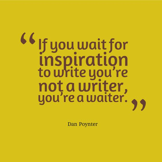 Waiting for Inspiration to Write - Dan Poynter