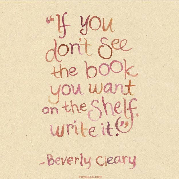 Picture Quote: Beverly Cleary on Writing Missing Books on Shelves