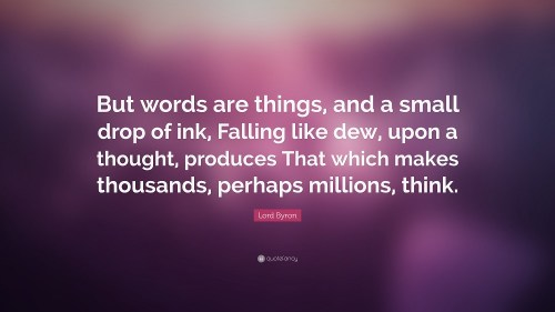 Lord Byron Quote - Words are Things