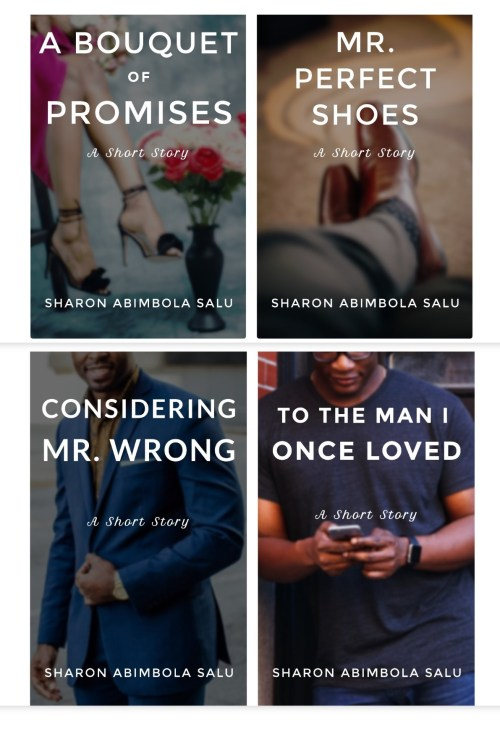 September Short Stories, A Collage of all four book covers of Nigerian Romance Short Stories including: A Bouquet of Promises, Mr. Perfect Shoes, Considering Mr. Wrong and To The Man I Once Loved