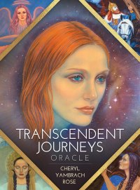 Transcendent Journeys Oracle by Cherly Yambrach Rose | Shasta Rainbow Angels
