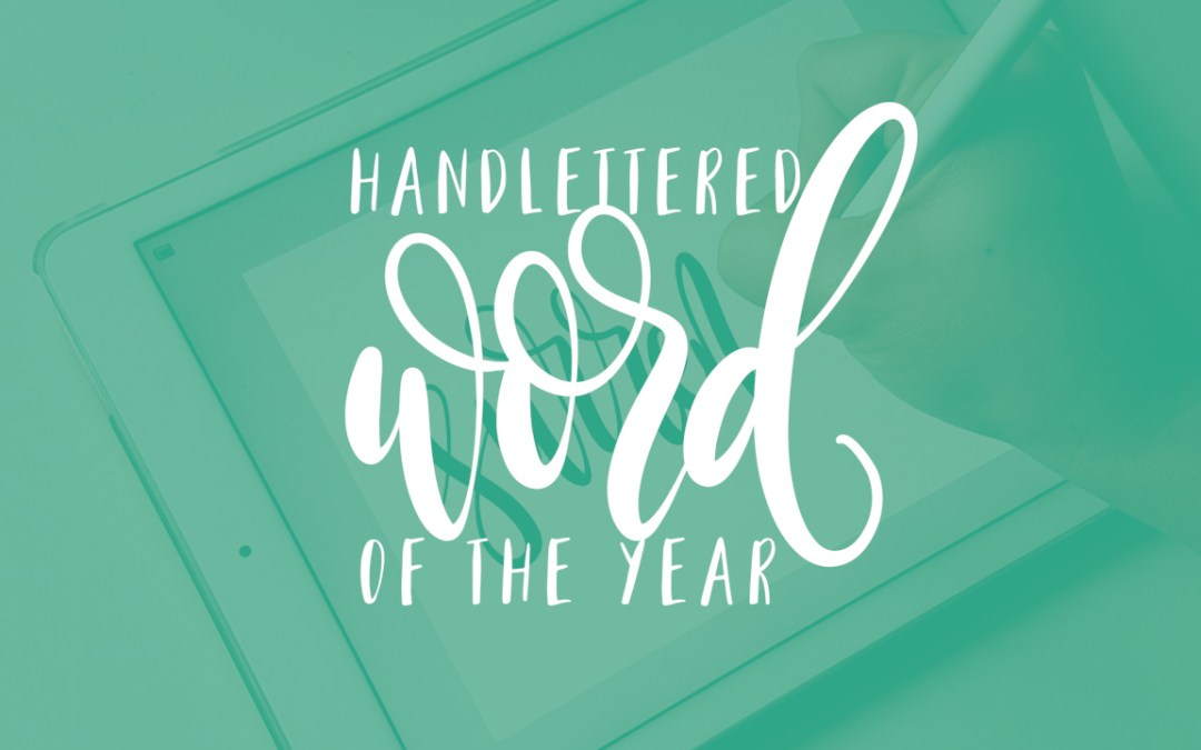 Coming SOON! Hand Lettered Word of the Year!!!