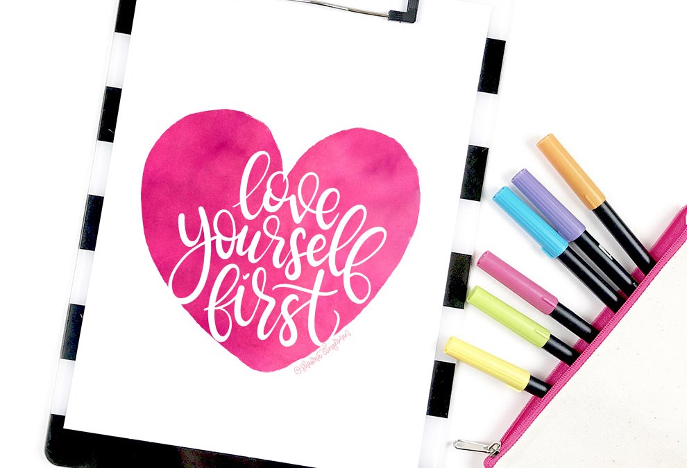 Love Yourself First – Free Printable