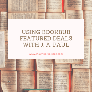 Using Bookbub Featured Deals with J  A  Paul | Self
