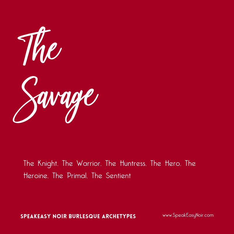 """The Savage Burlesque Archetype"" - www.shayaulait.com"