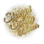 Showgirl Sunday Dinner