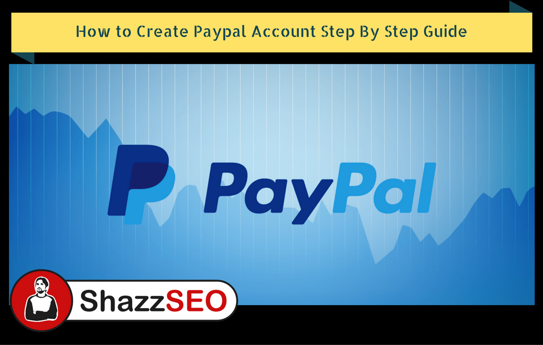 how-to-create-paypal-account-step-by-step