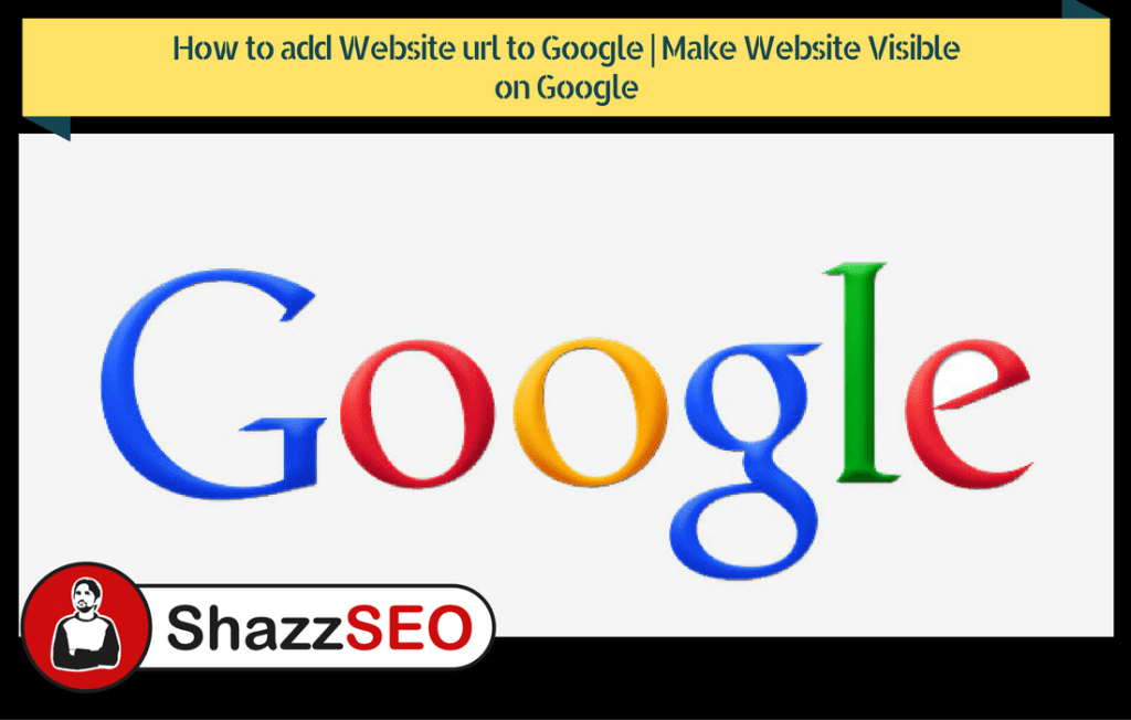 How to add Website url to Google | Make Website Visible on Google