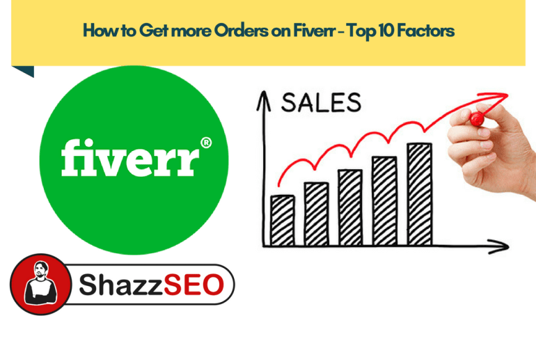 How to Get more Orders on Fiverr - Top 10 Factors