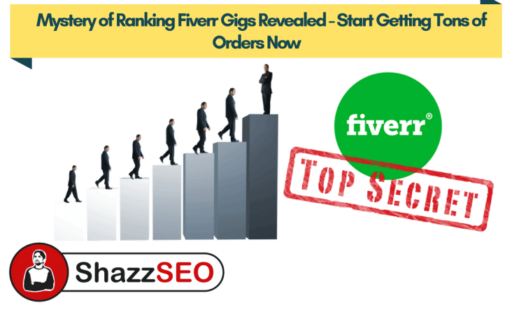 Mystery of Ranking Fiverr Gigs Revealed - Start Getting Tons of Orders Now