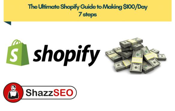 The Ultimate Shopify Guide to Making $100/Day 7 steps