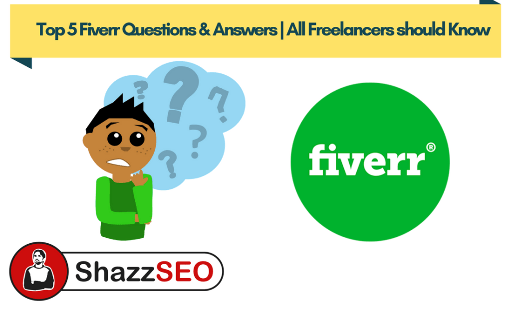 Top 5 Fiverr Questions & Answers | All Freelancers should Know