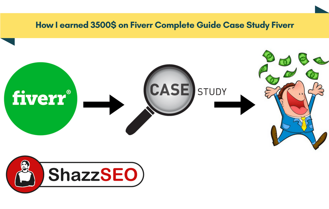 How I earned 3500$ on Fiverr- Complete Guide- Fiverr Case Study