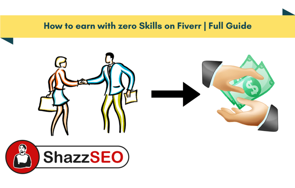 How to earn with zero Skills on Fiverr | Full Guide