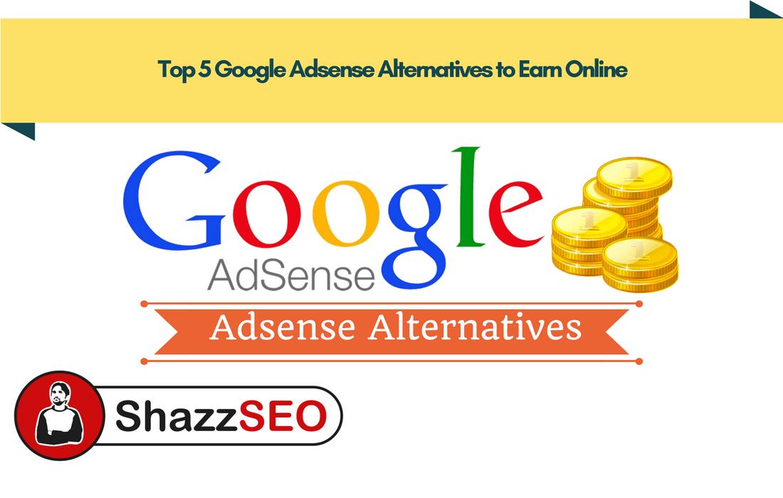 Top 5 Google Adsense Alternatives to Earn Online