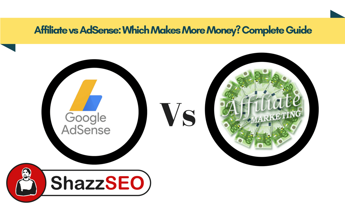Affiliate vs AdSense Which Makes More Money Complete Guide
