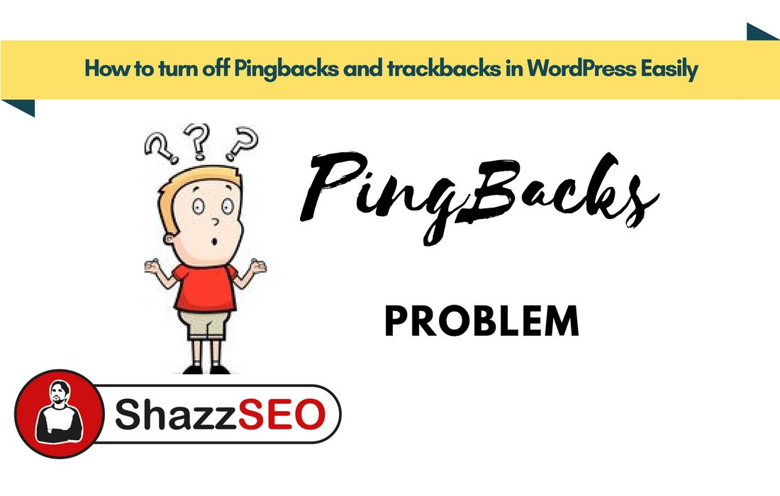 How to turn off Pingbacks and trackbacks in WordPress Easily